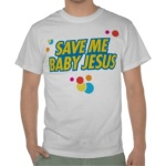 save_me_baby_jesus_funny_movie_quote_t_shirt-r188f4c4142e944a49eacdebfd09650fc_804gy_324
